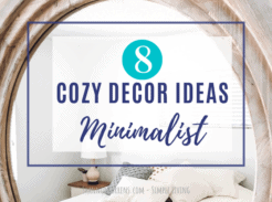 8 Cozy Minimalist Decor Ideas