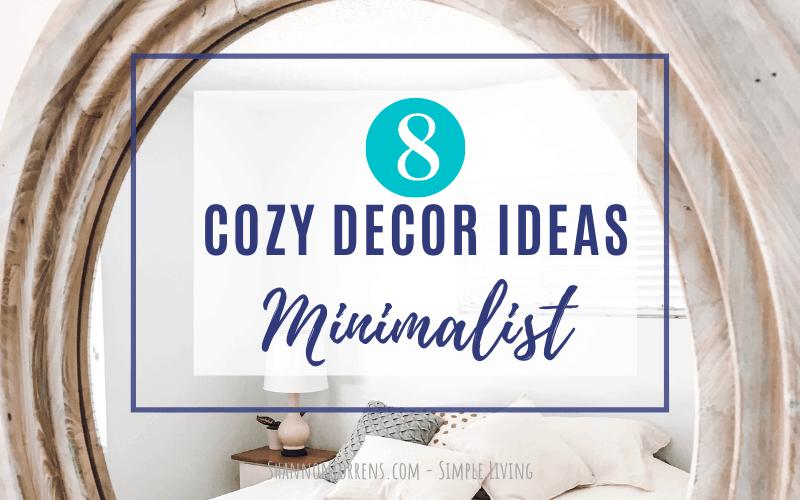 8 Cozy Minimalist Decor Ideas
