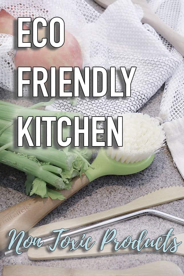 Eco Friendly Kitchen - Toxic Free