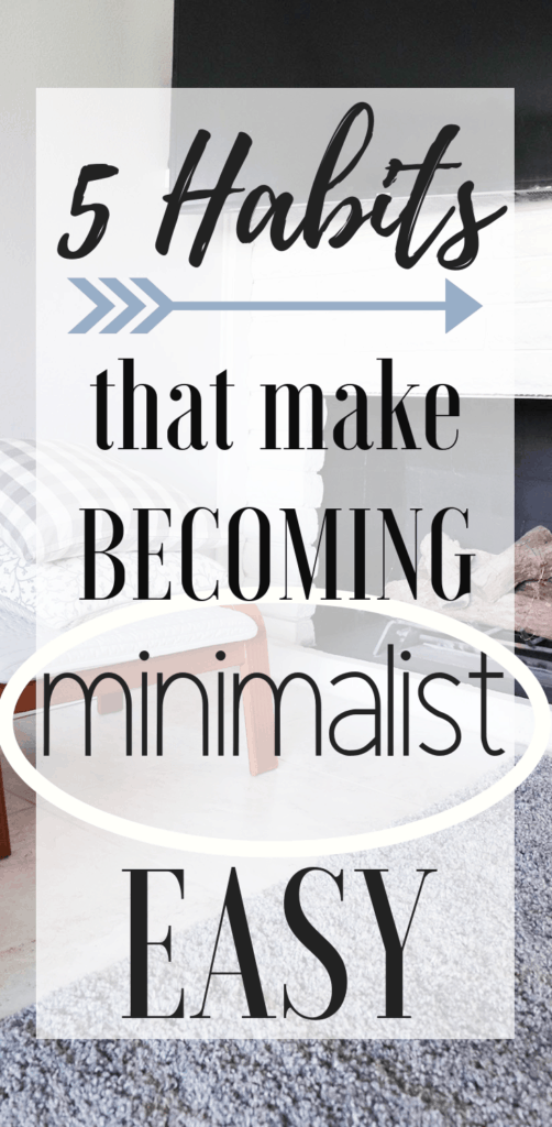 5 habits that make becoming minimalist easy