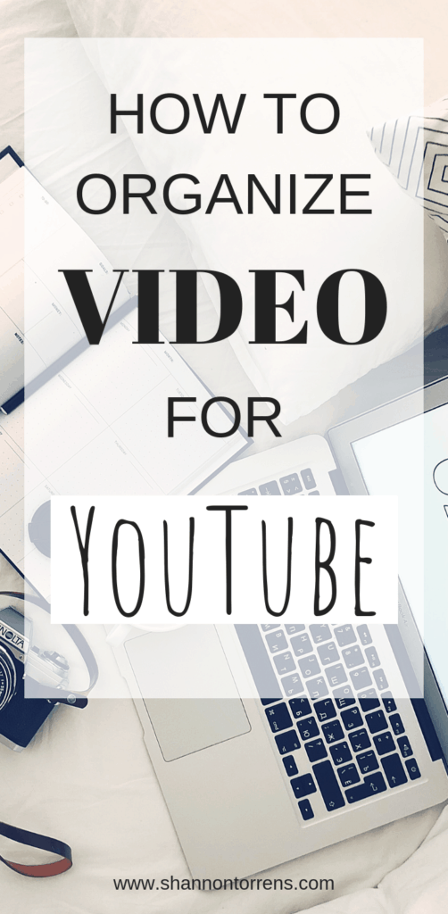 HOW TO ORGANIZE VIDEOS FOR YOUTUBE