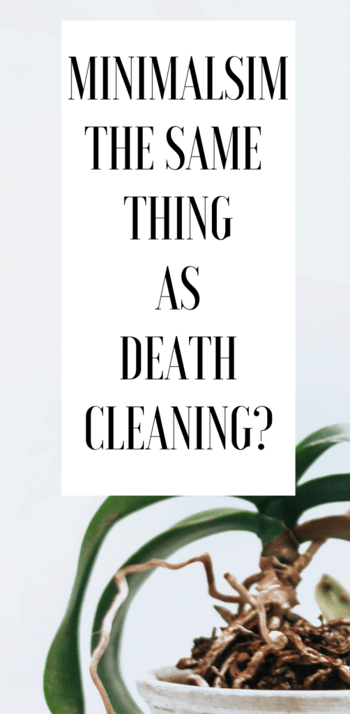 minimalism the same thing as death cleaning?
