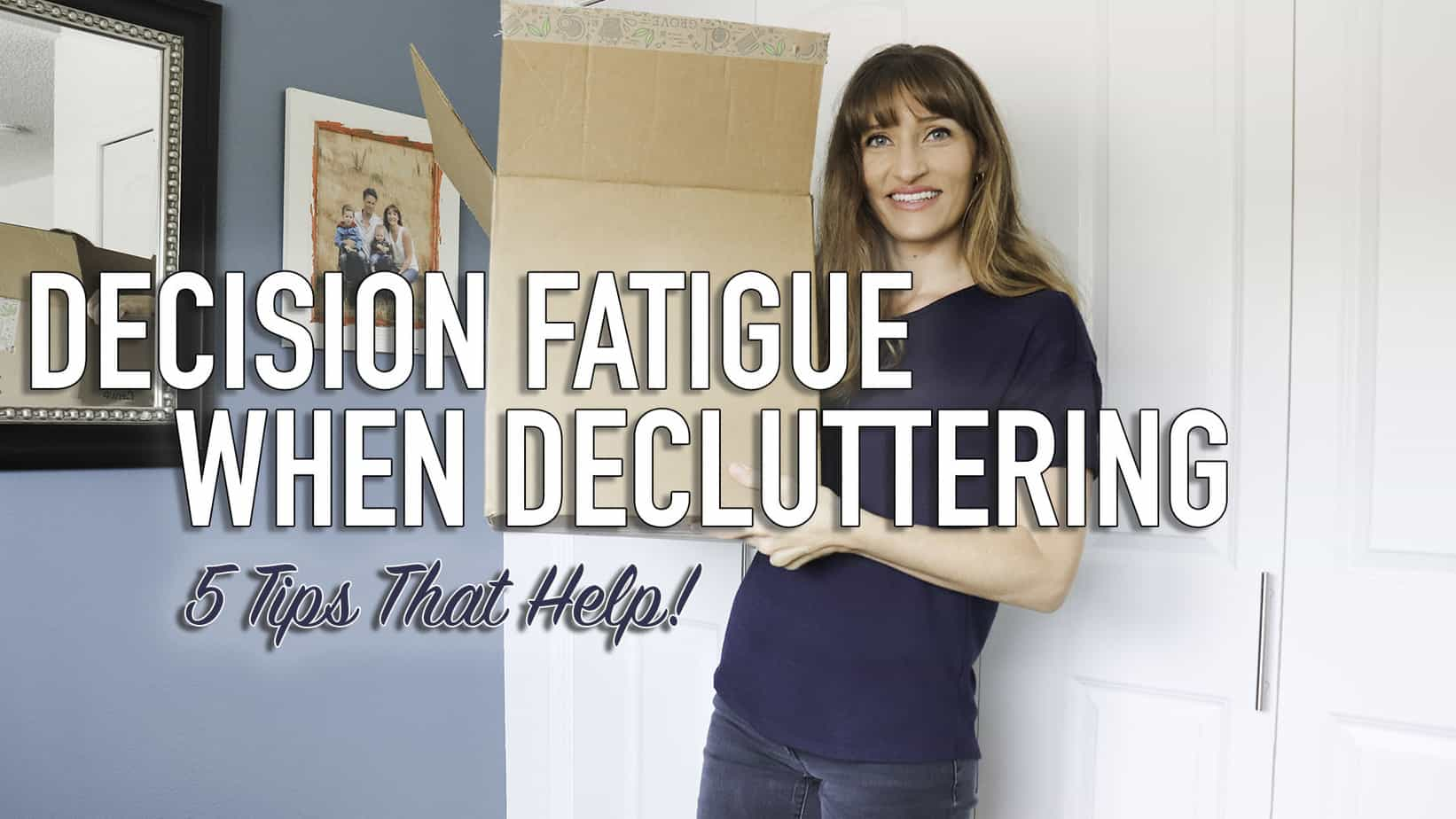 decluttering tips, how to avoid decision fatigue