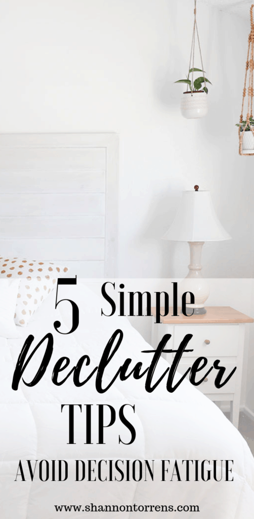 how to avoid decision fatigue - declutter tips - simple living