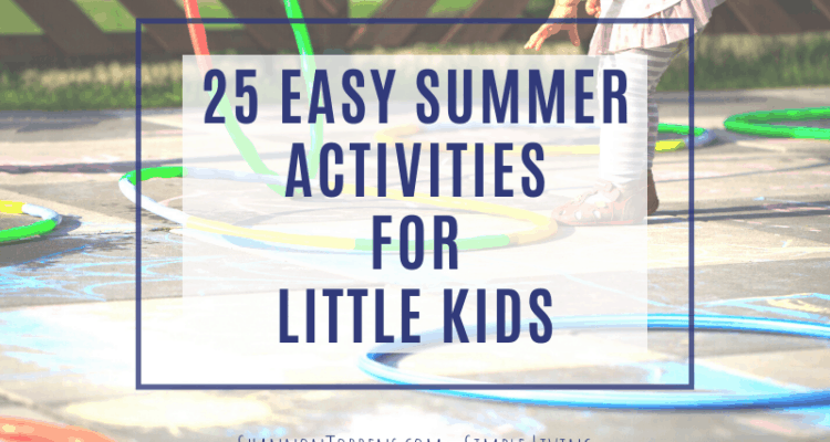 25 EASY SUMMER ACTIVITIES