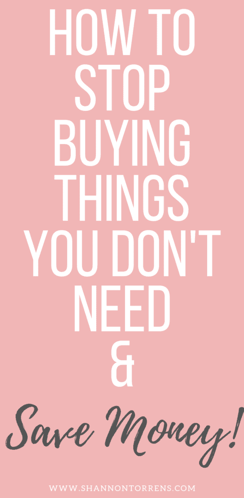 How To Save Money - Stop Buying Junk You Don't Need