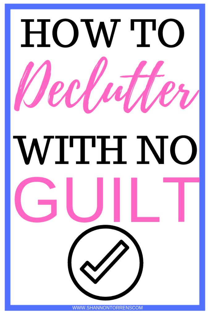 Declutter with no guilt, decluttering, minimalism