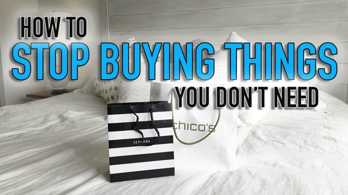 How to stop buying things - Save money