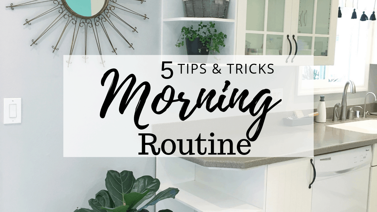 Morning Routine 5 Tips