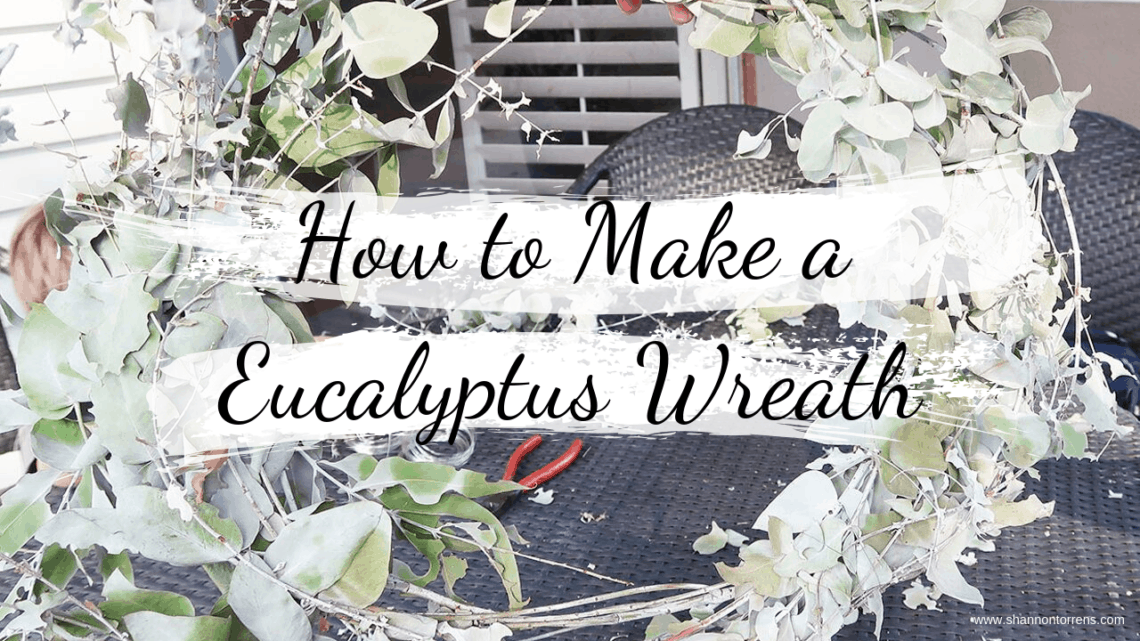 How to Make a Eucalyptus Wreath DIY