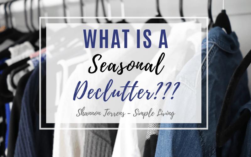 Seasonal Declutter