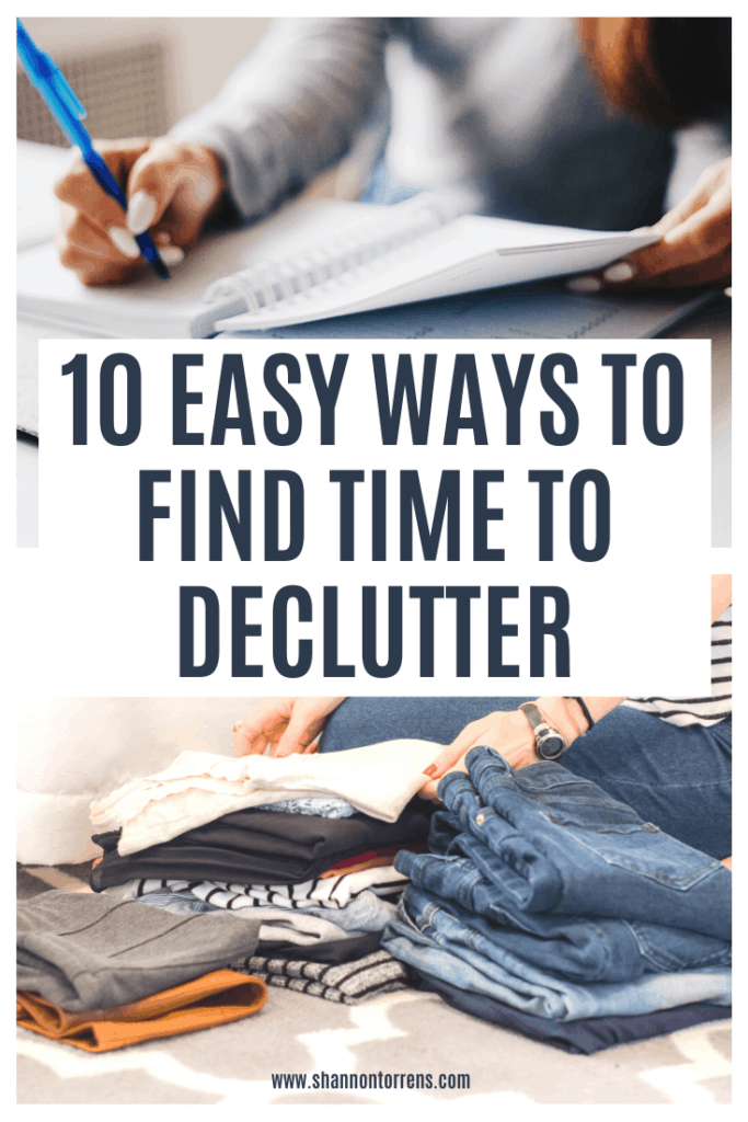 10 Easy Ways To Find Time To Declutter