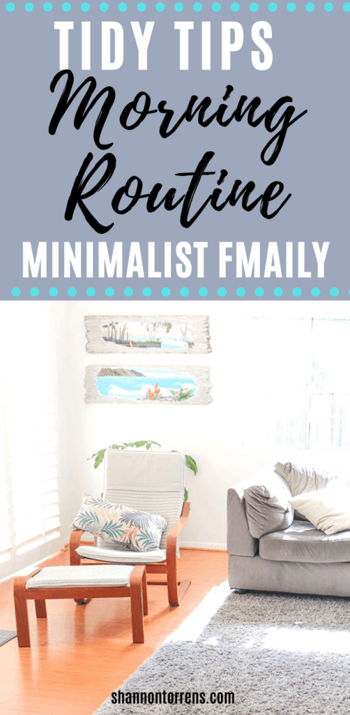 Morning Routine Tidy Tips Minimalist Family Home
