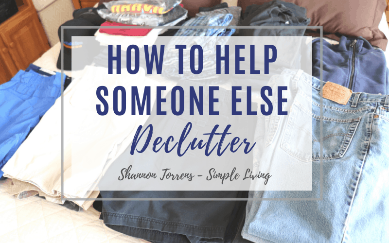Help someone else declutter