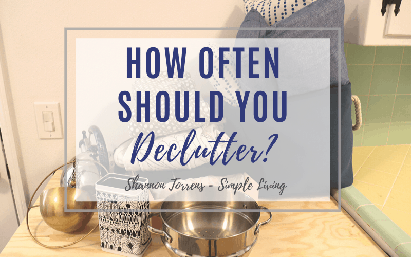 how often you should declutter