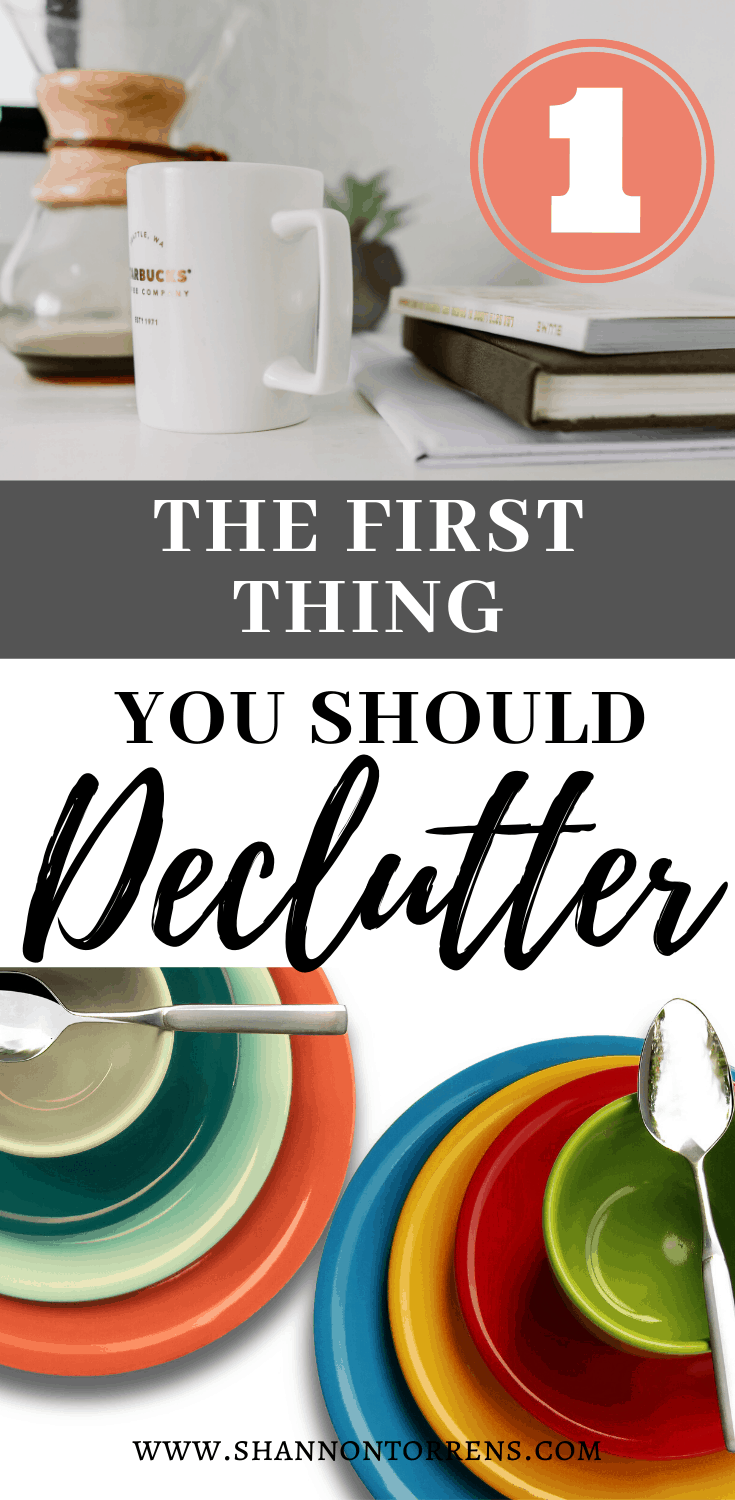 THE FIRST THING YOU SHOULD DECLUTTER NOW
