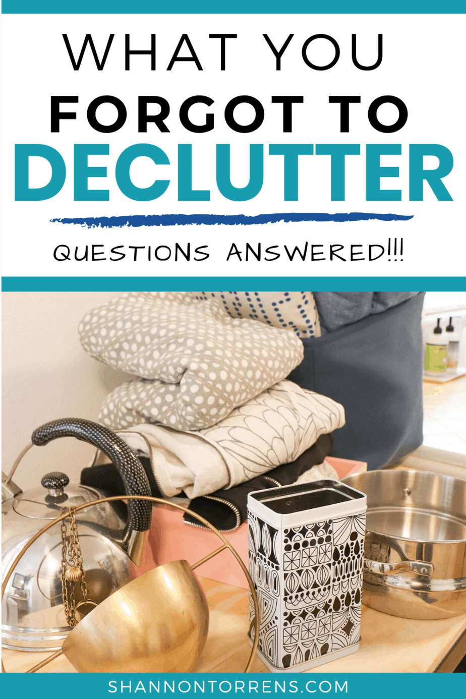 DECLUTTERING WHAT YOU FORGOT TO DECLUTTER