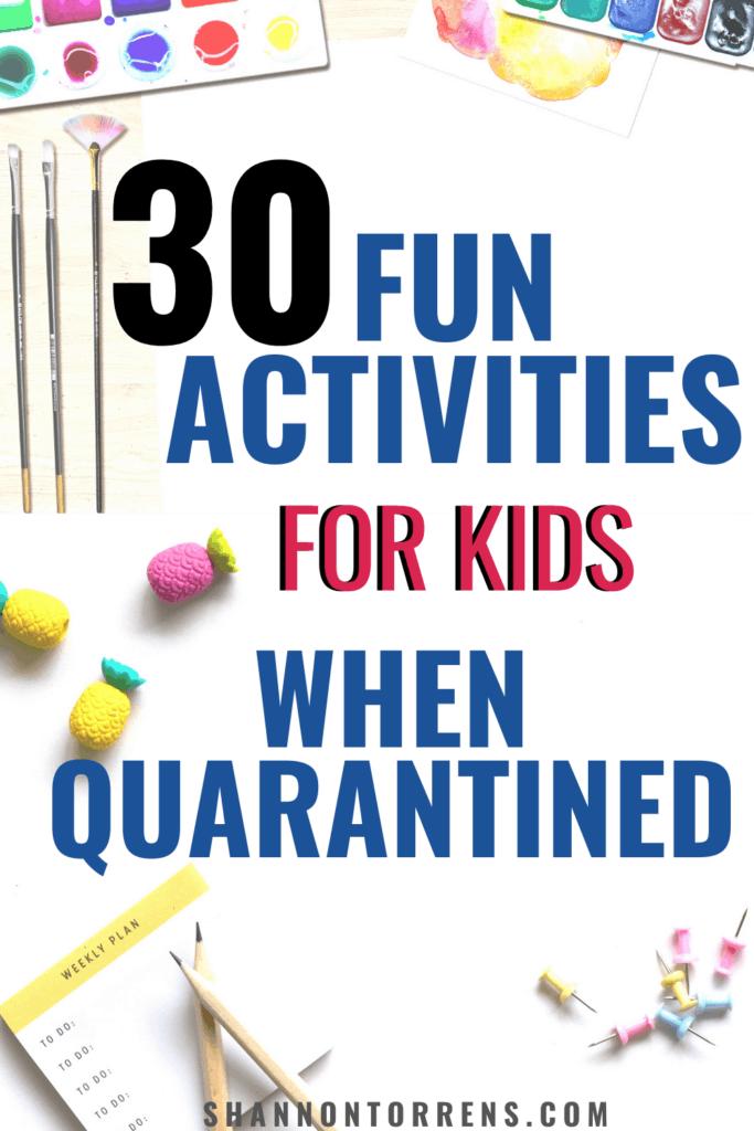 30 FUN QUARANTINE ACTIVITIES