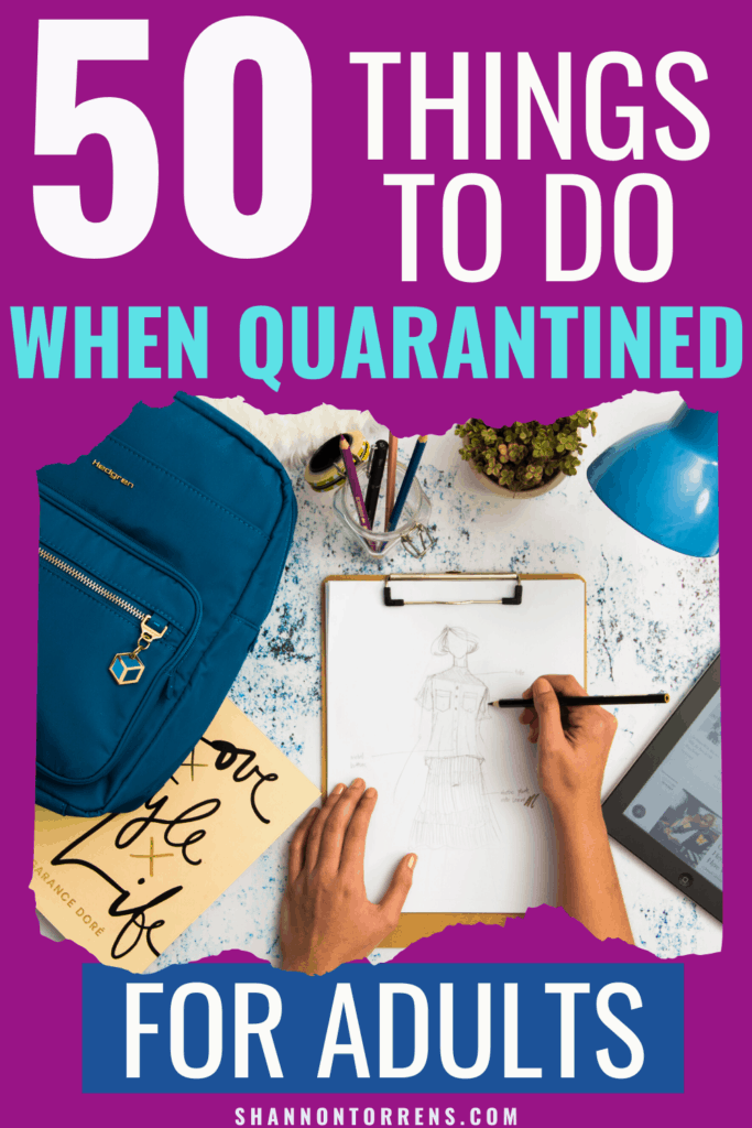 50 things to do while stuck at home