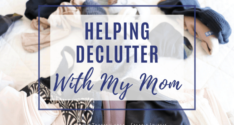 Helping declutter with my mom