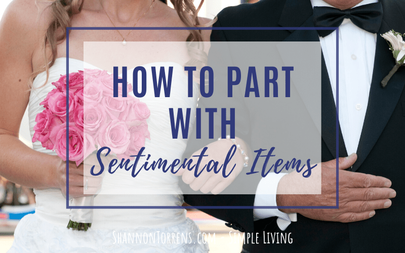 how to part with sentimental items