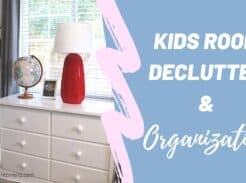 kids room declutter and organization