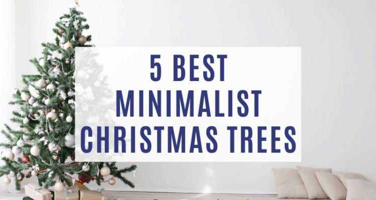 top 5 minimalist Christmas trees