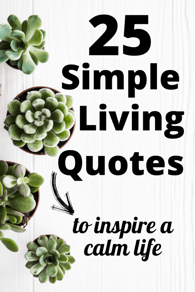 25 Simple Living Quotes to Inspire a Calm Life