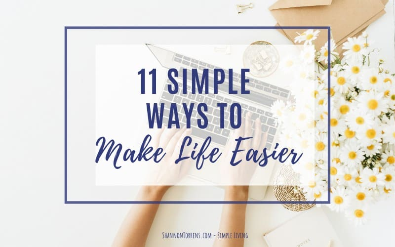 11 ways to make life easier