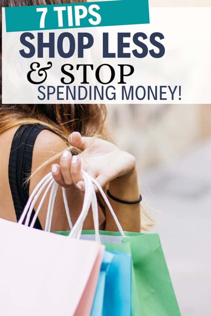 7 tips to shop less and stop spending money