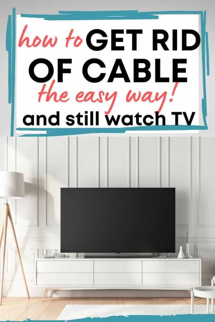 get rid of cable and still watch TV