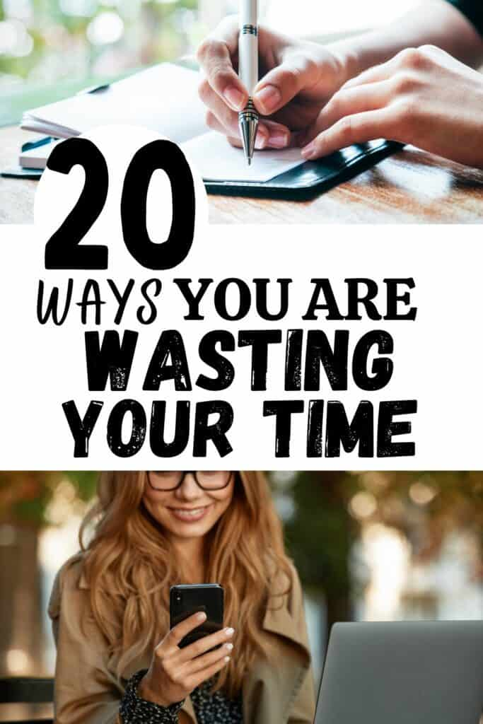 ways you are wasting your time