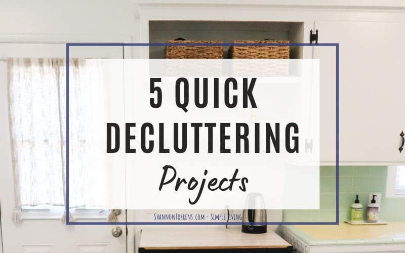 5 quick decluttering projects