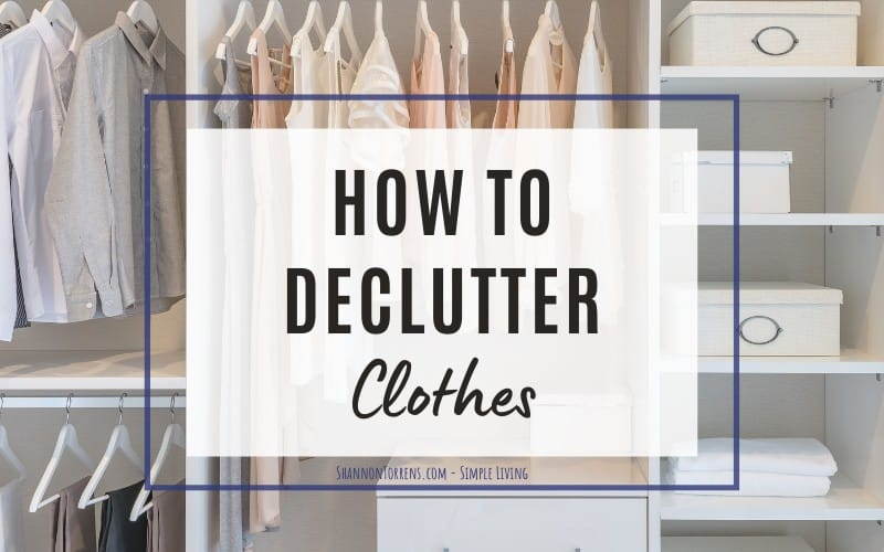 how to declutter clothing