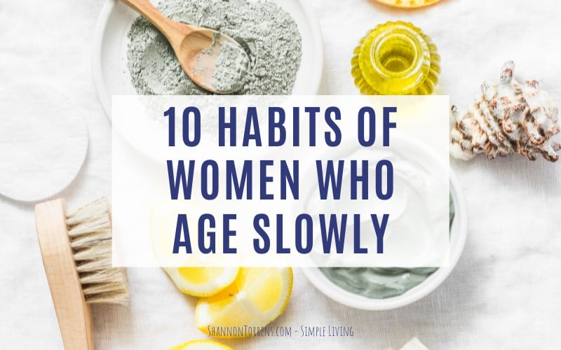 10 habits of women who age slowly